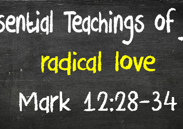 8 Essential Teachings of Jesus: Radical Love