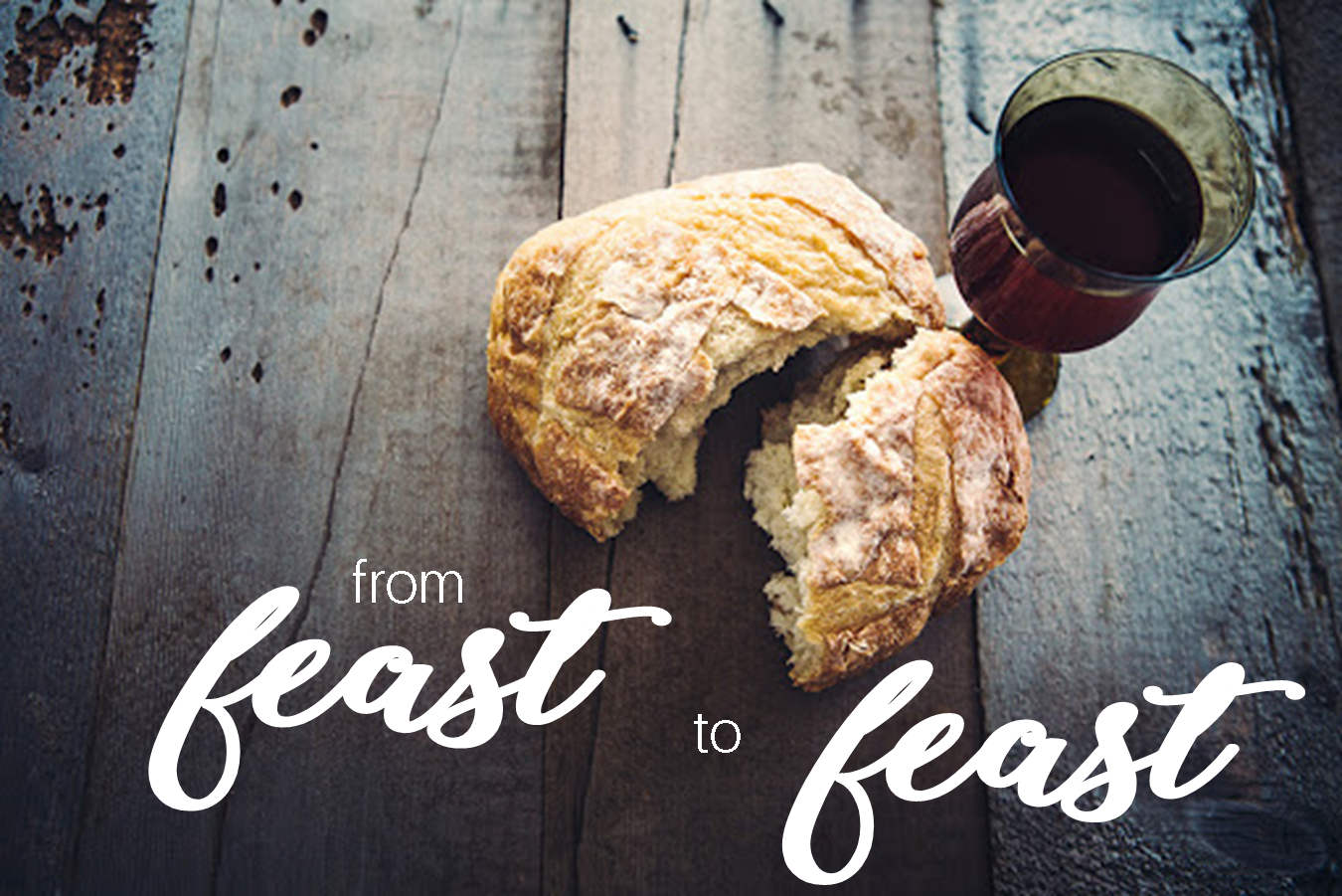 From Feast to Feast