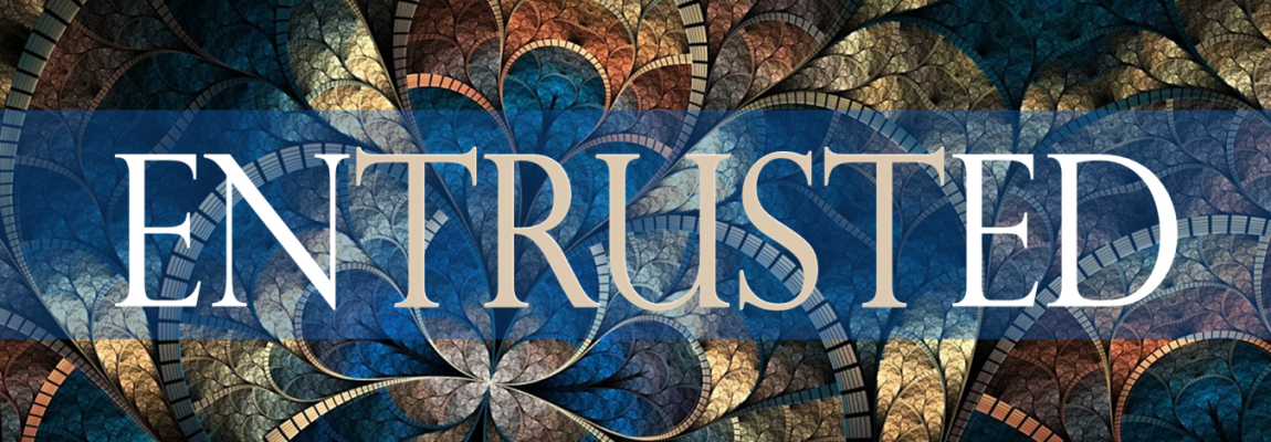 Entrusted Sermon Series